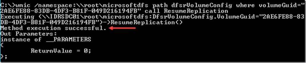 "wmic /namespace:\\root\microsoftdfs path dfsrVolumeConfig where volumeGuid=""2AE6FE88-83DB-4DF3-B81F-049D216194FB"" call ResumeReplication"